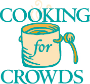 Cover photo for Cooking for Crowds - a Program for Churches, Fundraisers, & Events!